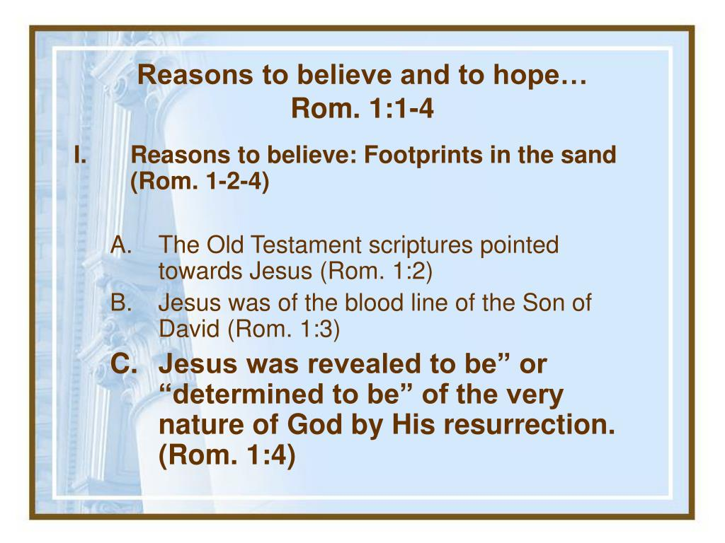 Reasons to believe and to hope…