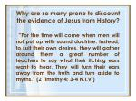 why are so many prone to discount the evidence of jesus from history