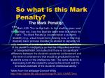 so what is this mark penalty