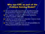 why use chc as part of the problem solving model