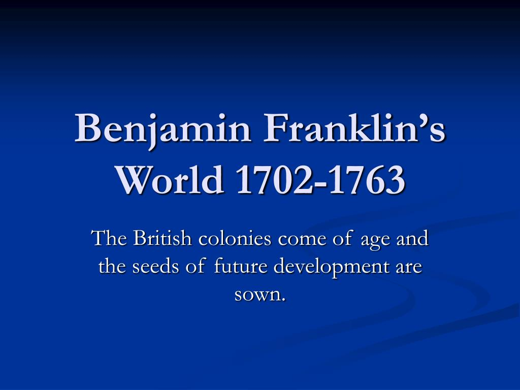 benjamin franklin s world 1702 1763 l.