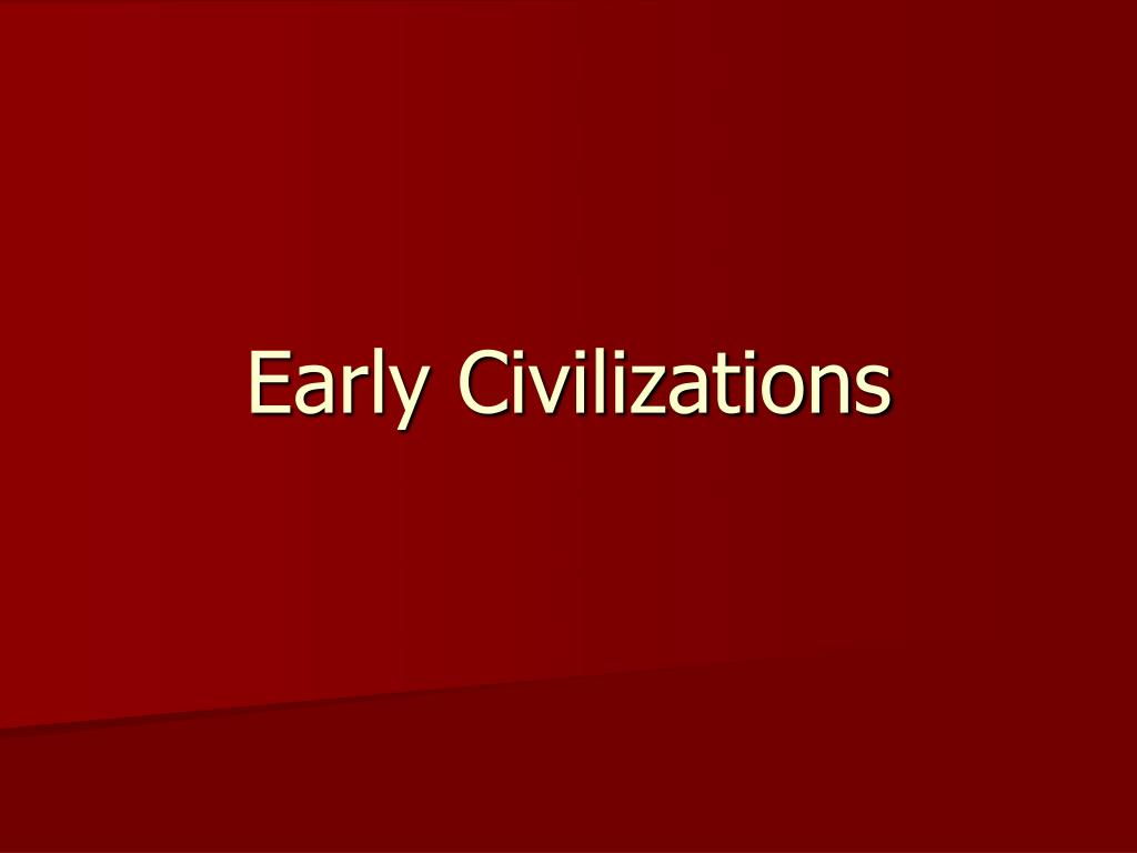 early civilizations l.