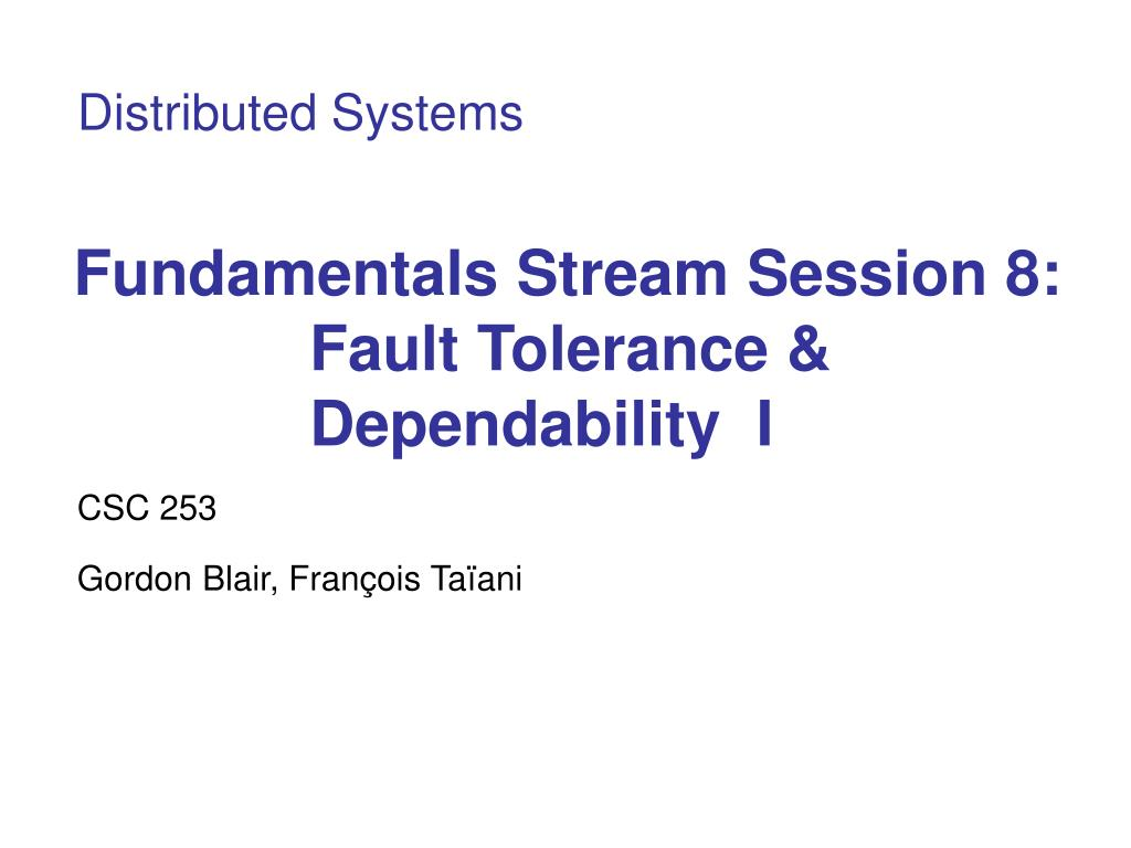 fundamentals stream session 8 fault tolerance dependability i l.