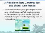 3 flexible to share christmas joys and photos with friends