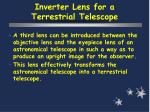 inverter lens for a terrestrial telescope
