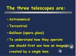 the three telescopes are