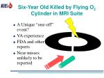 six year old killed by flying o 2 cylinder in mri suite