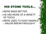 his stone tools