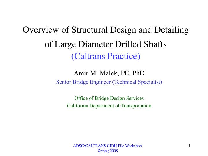 overview of structural design and detailing of large diameter drilled shafts caltrans practice n.