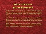 initial advances and achievement