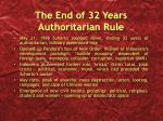 the end of 32 years authoritarian rule