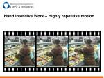 hand intensive work highly repetitive motion