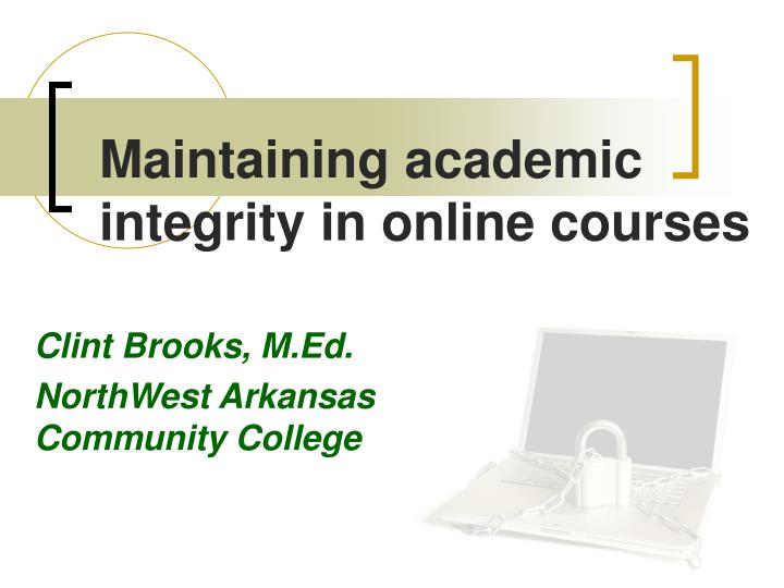 maintaining academic integrity in online courses n.