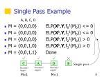 single pass example