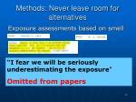methods never leave room for alternatives