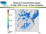benzene concentrations ppm 15 july 1995 6 a m 12 km resolution