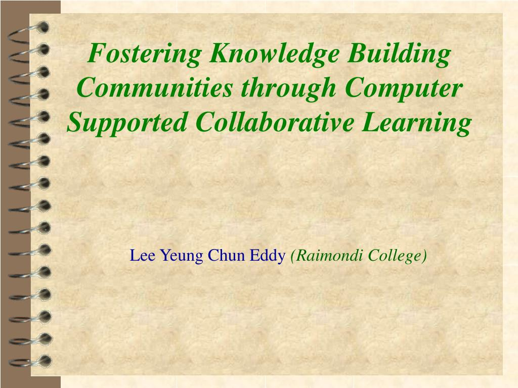 fostering knowledge building communities through computer supported collaborative learning l.
