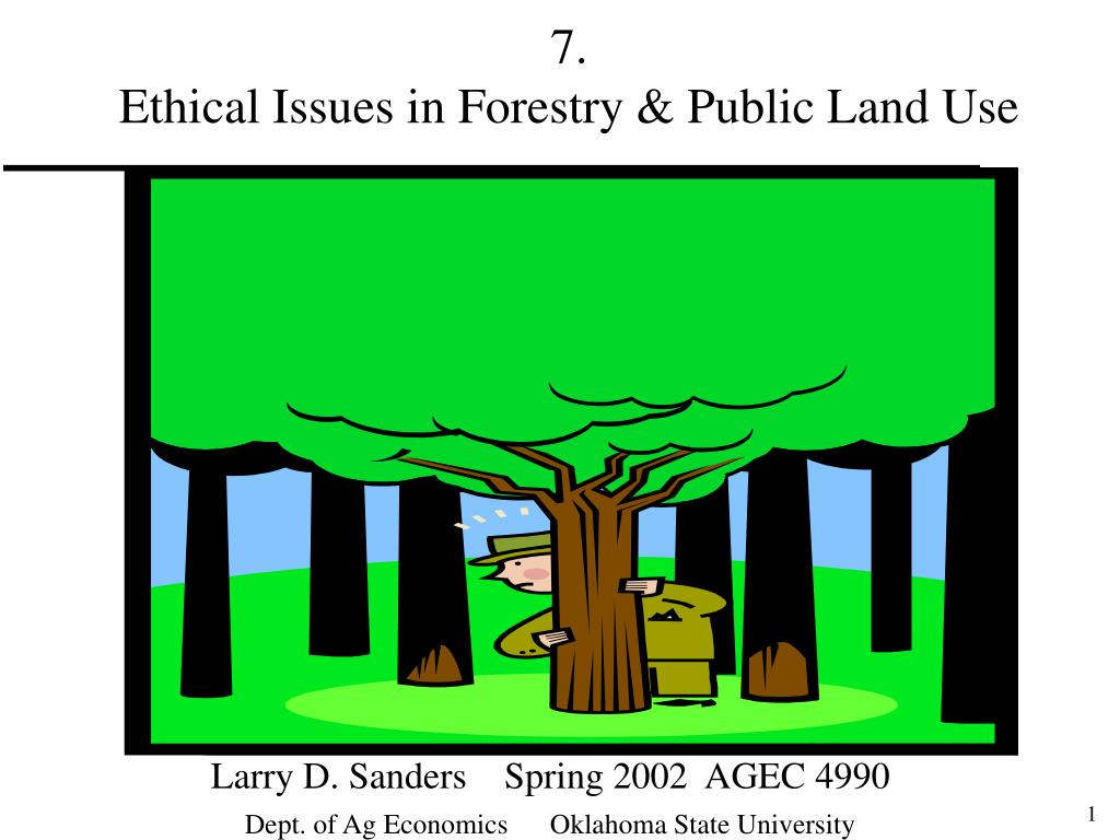 7 ethical issues in forestry public land use l.