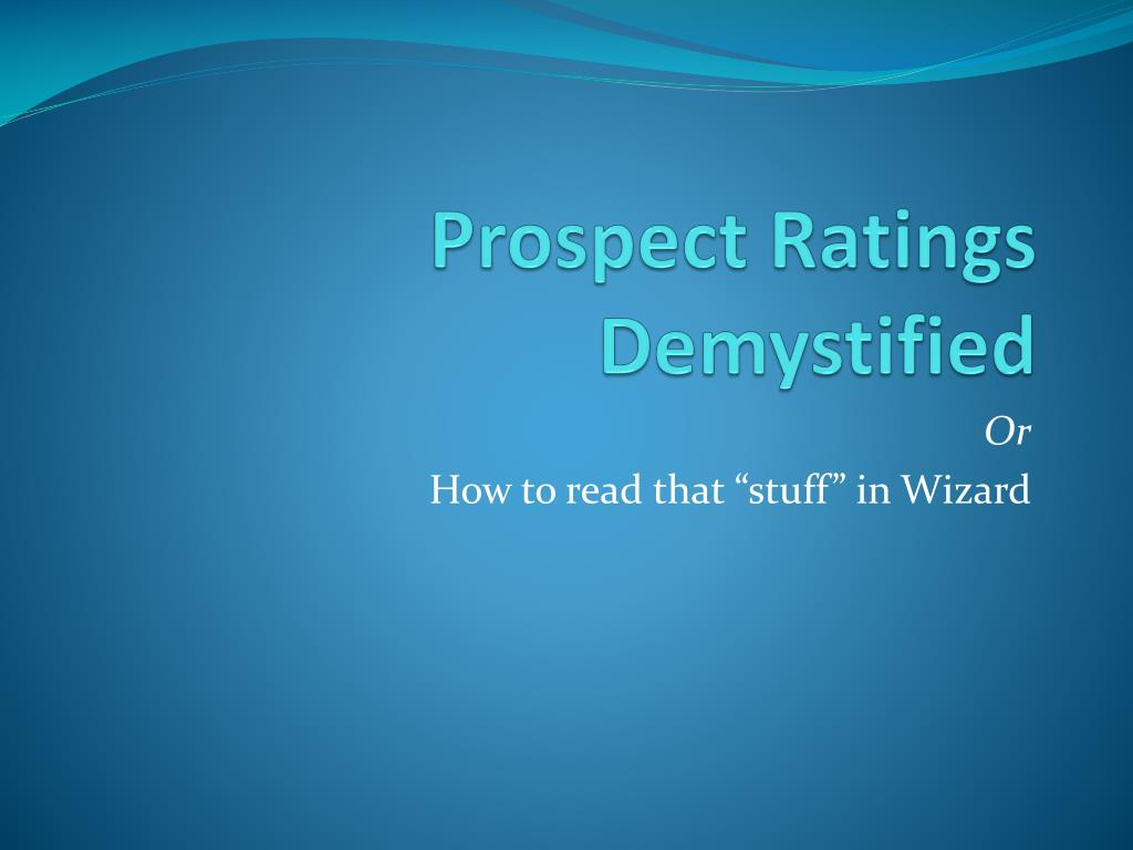 prospect ratings demystified l.