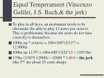equal temperament vincenzo galilei j s bach the jerk