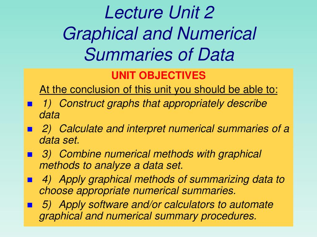 lecture unit 2 graphical and numerical summaries of data l.