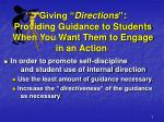giving directions providing guidance to students when you want them to engage in an action
