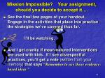 mission impossible your assignment should you decide to accept it