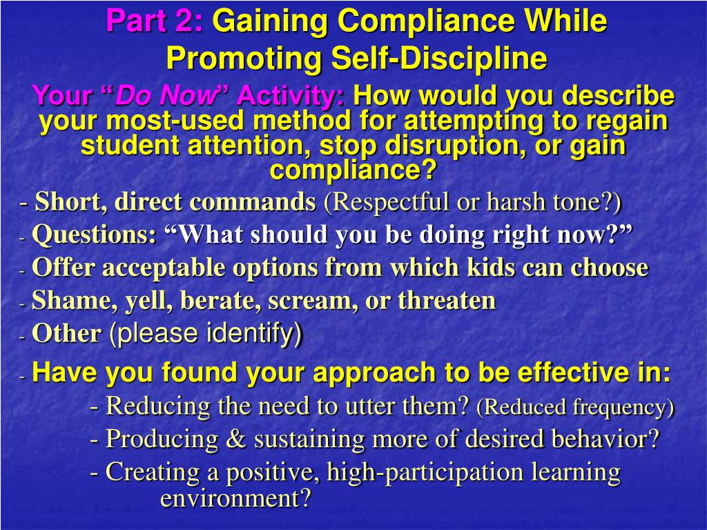 part 2 gaining compliance while promoting self discipline l.