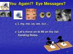 you again eye messages