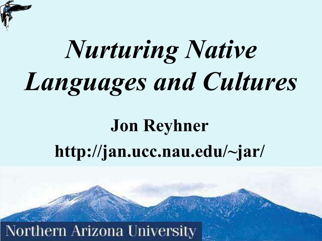 nurturing native languages and cultures l.