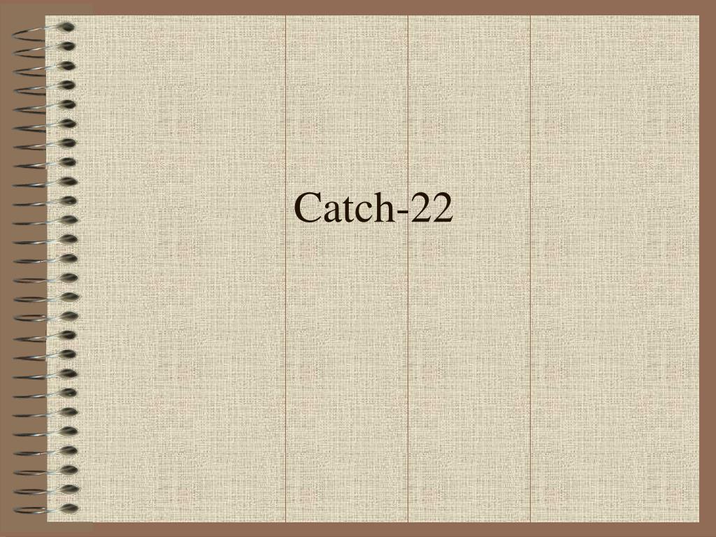 catch 22 l.