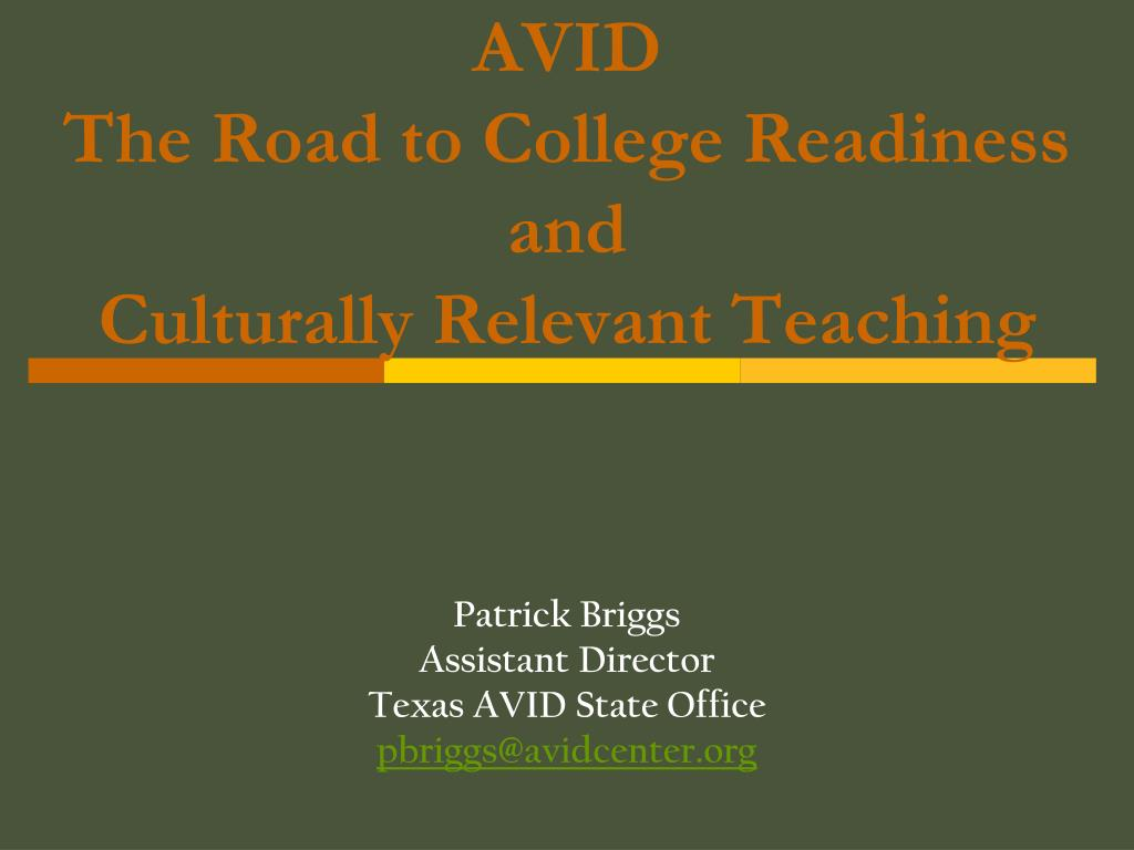 avid the road to college readiness and culturally relevant teaching l.