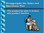 disaggregate the sales and operations plan