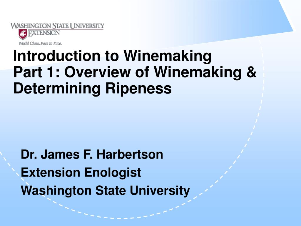 introduction to winemaking part 1 overview of winemaking determining ripeness l.