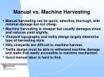 manual vs machine harvesting