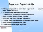 sugar and organic acids