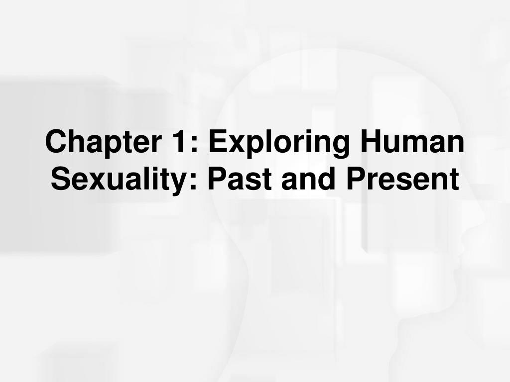 chapter 1 exploring human sexuality past and present l.