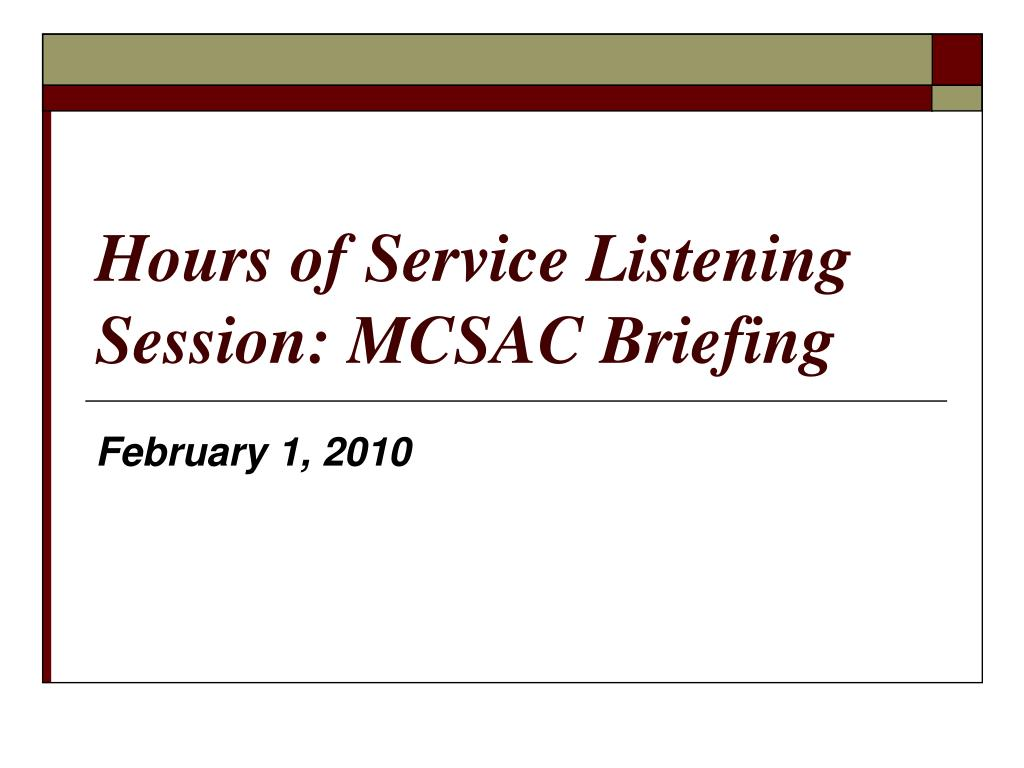 hours of service listening session mcsac briefing l.