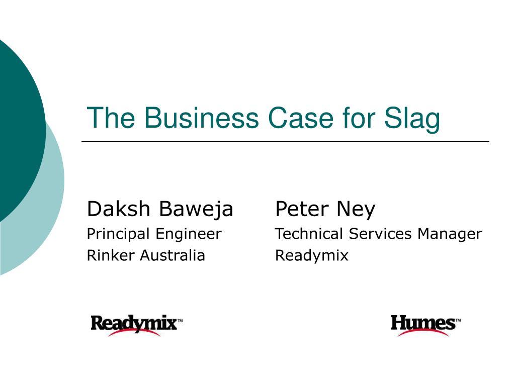 the business case for slag l.