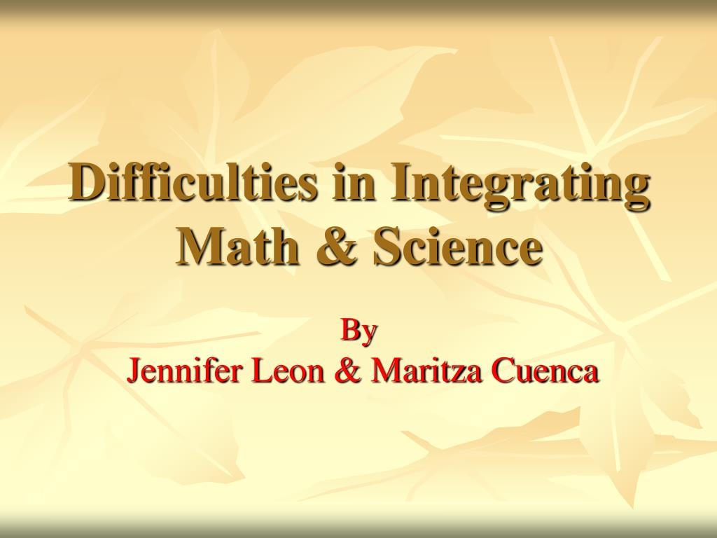 difficulties in integrating math science l.