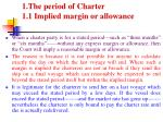 1 the period of charter 1 1 implied margin or allowance
