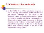 2 2 charterers lien on the ship