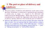 3 the port or place of delivery and redelivery