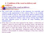 4 conditions of the vessel on delivery and redelivery 4 1 state of the vessel on delivery