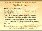 potential access issues for m v eligible students