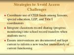 strategies to avoid access challenges