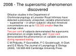 2008 the superosmic phenomenon discovered