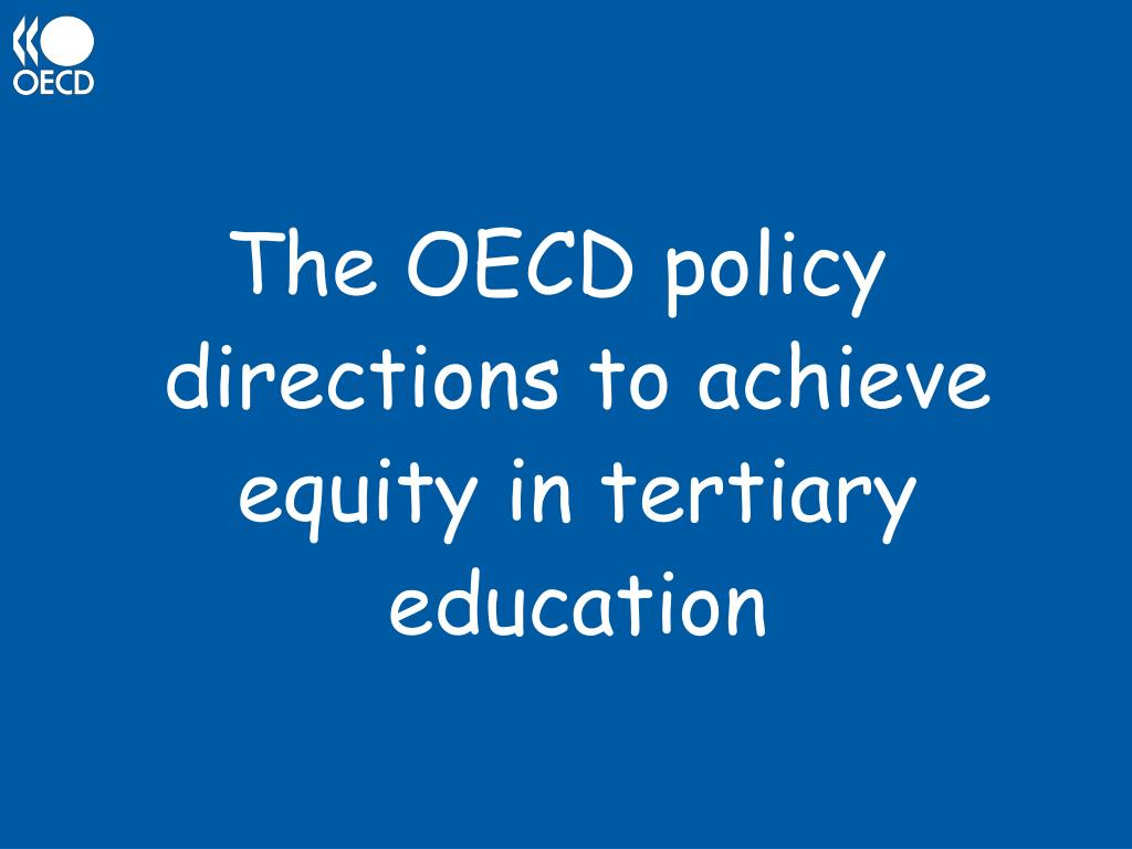 The OECD policy directions to achieve equity in tertiary education
