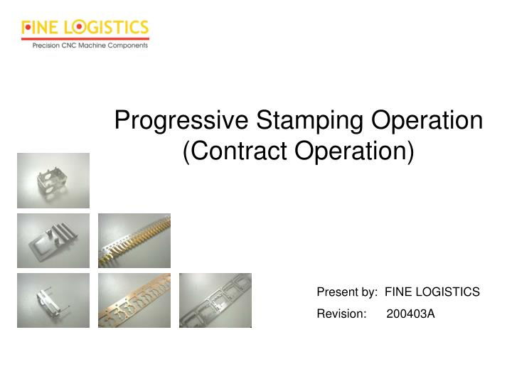 progressive stamping operation contract operation n.
