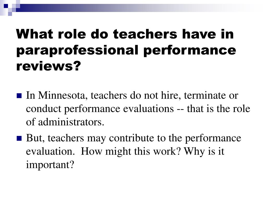 What role do teachers have in paraprofessional performance reviews?
